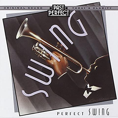 Perfect Swing - Best Swing Bands of the 20s 30s & 40s