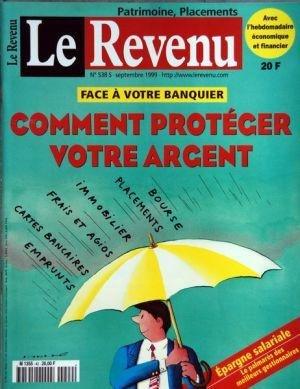 REVENU FRANCAIS (LE) du 01-09-1999 FACE A VOTRE BANQUIER - COMMENT PROTEGER VOTRE ARGENT - EPARGNE SALARIALE - PALMARE