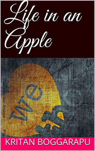 Life in an Apple (English Edition) eBook: Boggarapu, Kritan ...