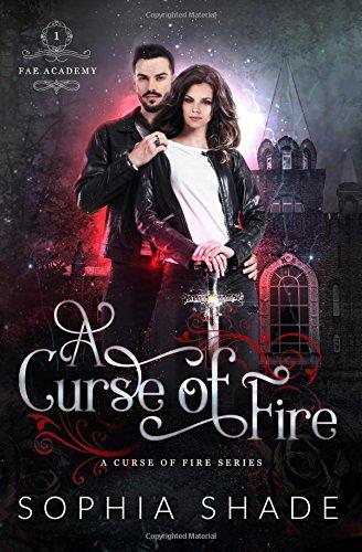 A Curse of Fire: Volume 1 (Fae Academy)
