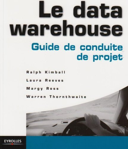 Le data warehouse : Guide de conduite de projet de Ralph Kimball (2005) Broch