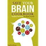 Save Your Brain Cookbook: Healthy Recipes for Brain Power (English Edition)