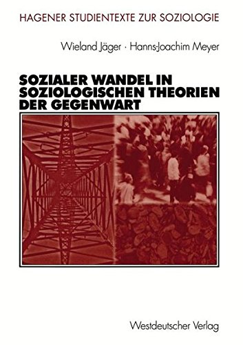 Sozialer Wandel in soziologischen Theorien der Gegenwart (Studientexte zur Soziologie)