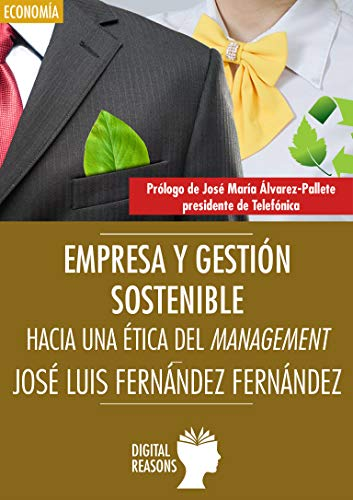 Empresa y gestión sostenible : Hacia una ética del Management (Argumentos para el s. XXI nº 60) por José Luis  Fernández-Fernández