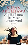 Als die Sonne im Meer verschwand: Roman - Susan Abulhawa