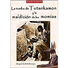 La tumba de Tutankamon y la maldición de las momias (Spanish Edition)