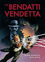 The Bendatti Vendetta. Robbie Morrison, John Burns, Jim Hanson