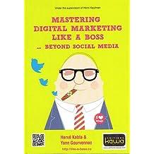Mastering Digital Marketing like a boss - Beyond Social Media