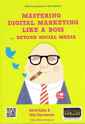 Mastering digital marketing like a boss... beyond social media par Hervé Kabla, Yann Gourvennec