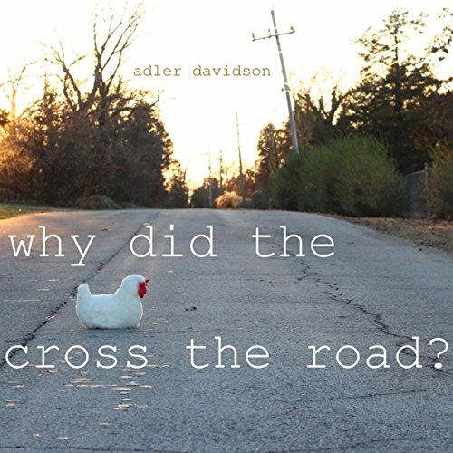 Chicken Cross (Why Did The Chicken Cross The Road?)