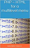 PHP - HTML for a  multilevel menu (IT Easy Solutions Programming & Office Automation Book 0)