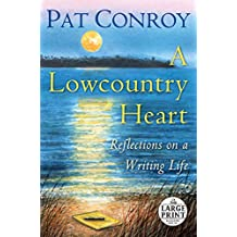 A Lowcountry Heart: Reflections on a Writing Life (Random House Large Print)