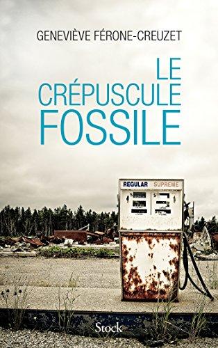 Le crépuscule fossile par Geneviève Férone-Creuzet