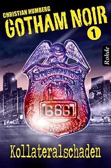Gotham Noir Band 1: Kollateralschaden von [Humberg, Christian]
