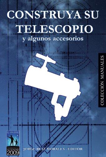 Construya su telescopio por Jorge Ruiz Morales