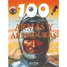 Armas y armaduras (100 Cosas Que Deberías Saber)