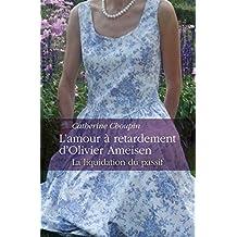 L'amour à retardement d'Olivier Ameisen