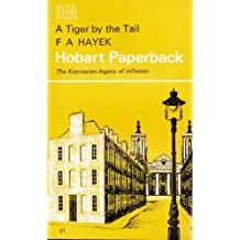 A Tiger by the Tail: The Keynesian Legacy of Inflation (Hobart Paperbacks)