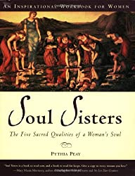 Soul Sisters: The Five Divine Qualities of a Woman's Soul - A Workbook for Women