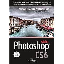 Manual de Adobe Phosotoshop CS6: paso a paso (Manuales tecnológicos paso a paso)