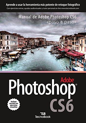 Manual de Adobe Phosotoshop CS6: paso a paso (Manuales tecnológicos paso a paso) por Aa.Vv.