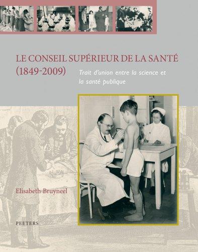 Le Conseil Superieur De La Sante 1849-2009: Trait D'union Entre La Science Et La Sante Publique