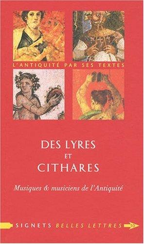 Des Lyres Et Cithares: Musique & Musiciens de L'Antiquite (Signets Belles Lettres) par Seline Gulgonen