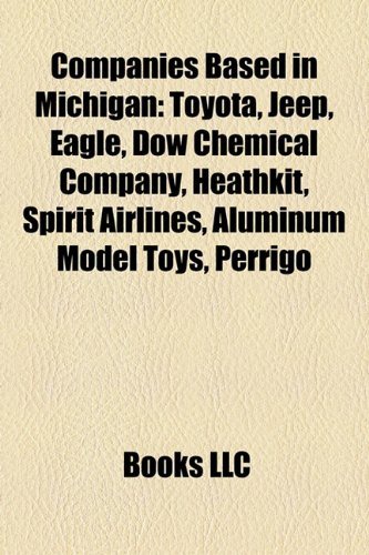 companies-based-in-michigan-toyota-jeep-eagle-dow-chemical-company-meijer-heathkit-spirit-airlines-a
