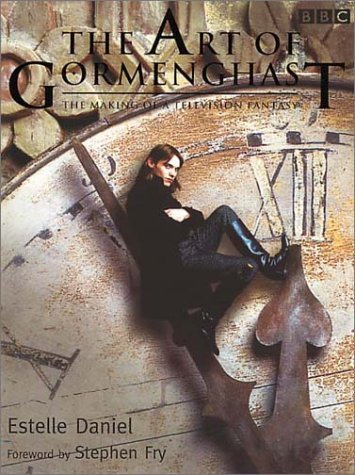 The Art of Gormenghast: The Making of a Television Fantasy by Estelle Daniel (2001-06-01)