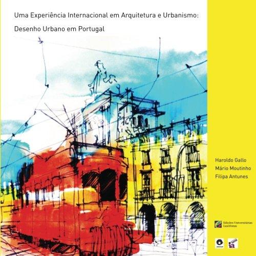 Uma Experiencia Internacional em Arquitetura e Urbanismo: Desenho Urbano em Portugal par Haroldo Gallo