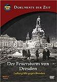 Der Feuersturm von Dresden - Luftangriffe gegen Dresden