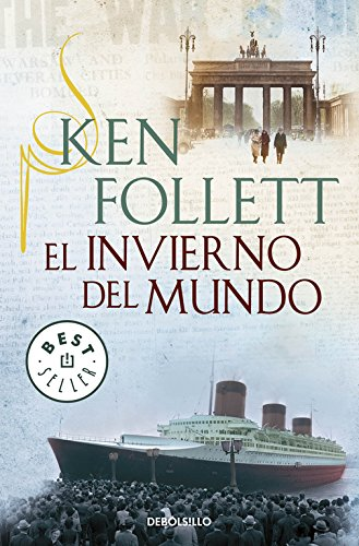 El invierno del mundo (The Century 2) (BEST SELLER) por Ken Follett