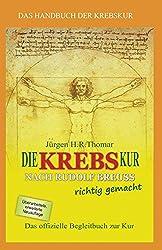 Die KREBSkur nach Rudolf Breuss richtig gemacht (German Edition)