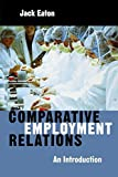 Comparative Employment Relations: An Introductioin: An Introduction