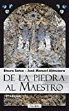 De la piedra al maestro by José Manuel Almuzara Pérez;Etsuro Sotoo(2010-11-01)