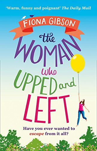The Woman Who Upped and Left por Fiona Gibson