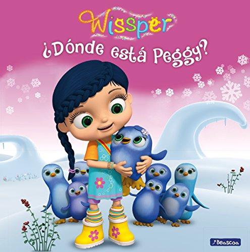 ¿Dónde está Peggy? Wissper. Primeras lecturas por Varios autores