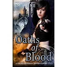 Oaths of Blood: An Urban Fantasy Mystery: Volume 2 (The Ascension Series) by S M Reine (2013-09-07)