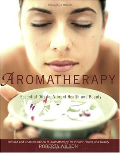 Aromatherapy: Essential Oils for Vibrant Health and Beauty (Avery Health Guides)
