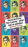 Der Ludwig - jetzt mal so gesehen: Beethoven im Alltag - Konrad Beikircher