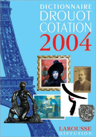 Dictionnaire Drouot Cotation 2004 par Collectif