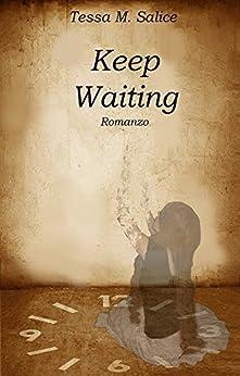Keep Waiting di [Salice, Tessa M.]