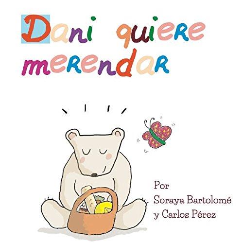 """Dani quiere merendar (las aventuras de osito dani)"" - 978-8469732923 por Soraya Bartolomé DJVU EPUB"