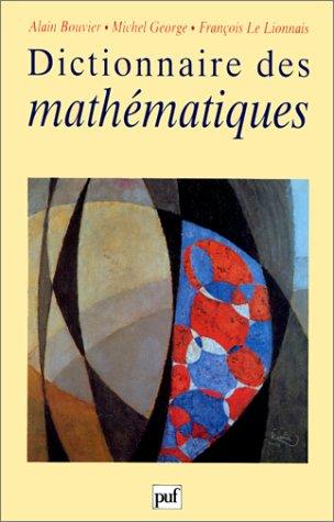 Dictionnaire des mathématiques par Alain Bouvier