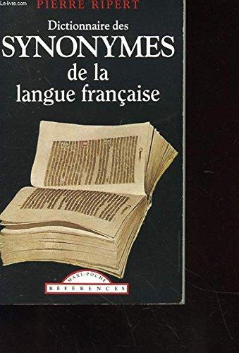 Dictionnaire des synonymes de la langue franaise (Classiques franais)