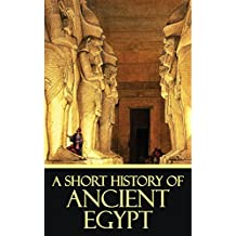 A Short History of Ancient Egypt [Quintessential Classics] [Illustrated] (English Edition)