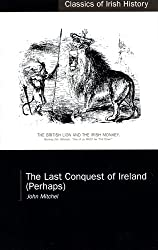 The Last Conquest of Ireland: (Perhaps)