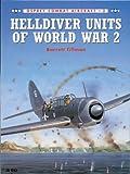 Helldiver Units of World War 2 (Combat Aircraft)
