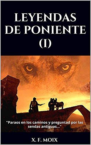 LEYENDAS DE PONIENTE (Parte 1): Segunda edición (Julio 2018)