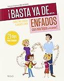 ¡Basta Ya De. Enfados Con Mis Hijos (Y Mi Pareja)!